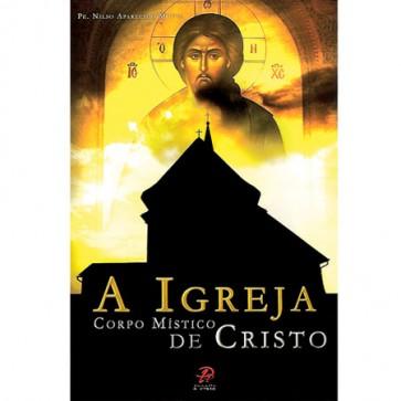 A IGREJA CORPO MÍSTICO DE CRISTO