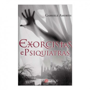 EXORCISTAS E PSIQUIATRAS - PE GABRIELE