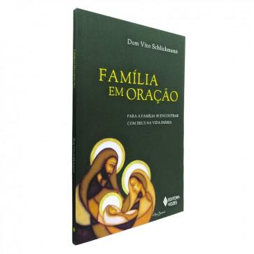 FAMÍLIA EM ORAÇÃO - PARA A FAMÍLIA SE ENCONTRAR