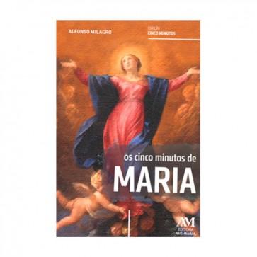OS CINCO MINUTOS DE MARIA - ALFONSO MILAGRO