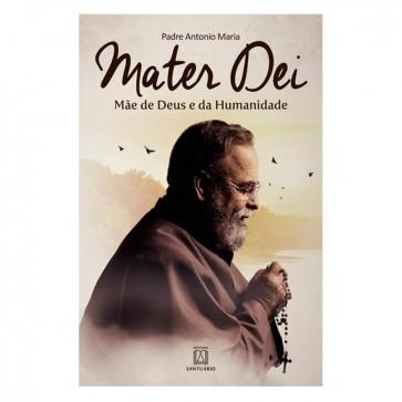 MATER DEI: MÃE DE DEUS E DA HUMANIDADE