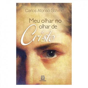 MEU OLHAR NO OLHAR DE CRISTO