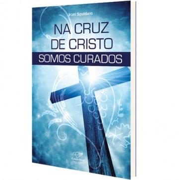 NA CRUZ DE CRISTO SOMOS CURADOS