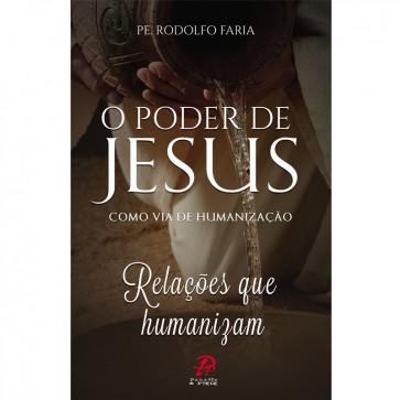 O PODER DE JESUS COMO VIA DE HUMANIZAÇÃO