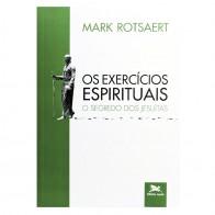 OS EXERCÍCIOS ESPIRITUAIS - O SEGREDO DOS JESUÍTAS