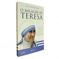 O MILAGRE DE TERESA - MADRE TERESA DE CALCUTA