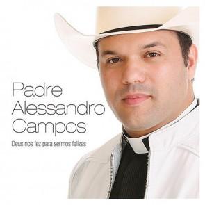 CD DEUS NOS FEZ PARA SERMOS FELIZES - PE ALESSANDRO CAMPOS