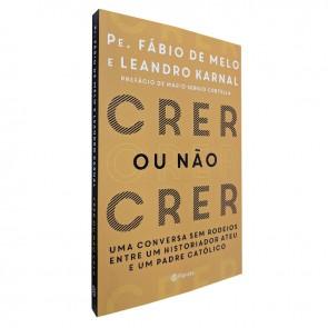 CRER OU NÃO CRER - PE. FÁBIO DE MELO