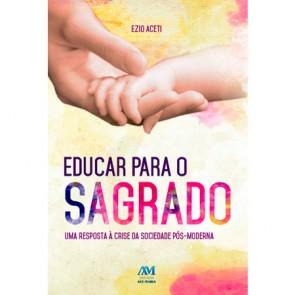 EDUCAR PARA O SAGRADO