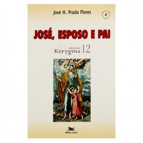 JOSÉ, ESPOSO E PAI