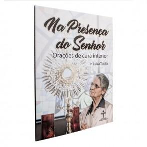 NA PRESENÇA DO SENHOR ORAÇÕES DE CURA INTERIOR IRMÃ LUIZA