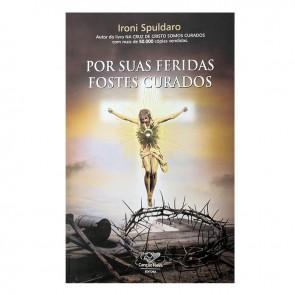 POR SUAS FERIDAS FOSTES CURADOS - IRONI SPULDARO
