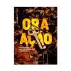 ORA AÇÃO - CHAVES PARA UMA VIDA PODEROSA E ABENÇOADA -TONY ALYSSON