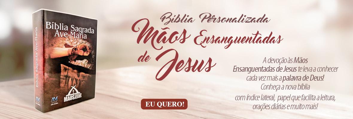 Lançamento Bíblia Mãos Ensanguentadas de Jesus